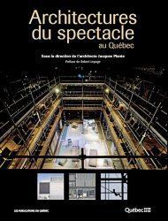ARCHITECTURES DU SPECTACLE AU QUÉBEC