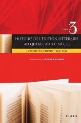 HISTOIRE DE L'ÉDITION LITTÉRAIRE AU QUÉBEC AU XXe SIÈCLE