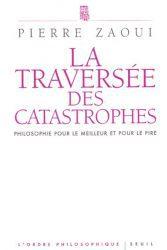 LA TRAVERSÉE DES CATASTROPHES