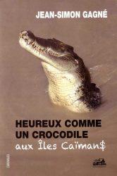 HEUREUX COMME UN CROCODILE AUX ÎLES CAÏMANS