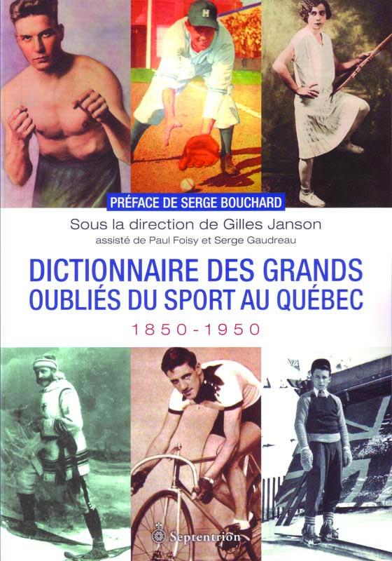 DICTIONNAIRE DES GRANDS OUBLIÉS DU SPORT AU QUÉBEC
