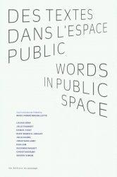 DES TEXTES DANS L'ESPACE PUBLIC / WORDS IN PUBLIC SPACE