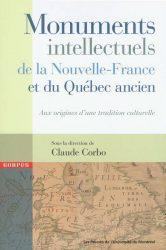 MONUMENTS INTELLECTUELS DE LA NOUVELLE-FRANCE ET DU QUÉBEC ANCIEN