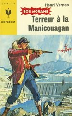 Le succès de Bob Morane au Québec connut son apothéose avec la publication de « Terreur à la Manicouagan ».